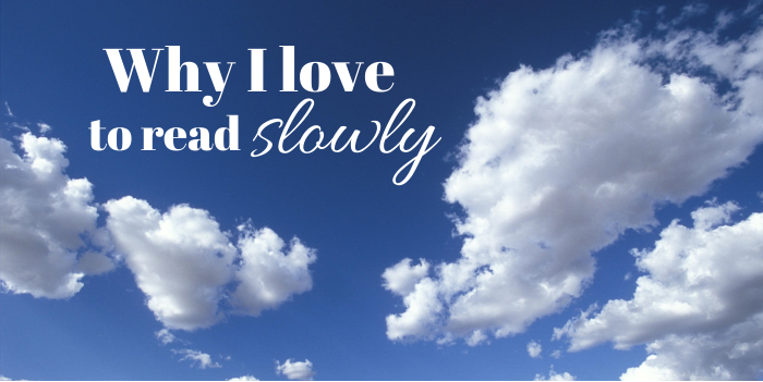 why i love to read slowly