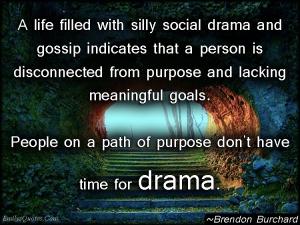 EmilysQuotes.Com-life-social-drama-gossip-mistake-people-understanding-Brendon-Burchard