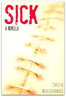 SICK A novella by Christa Wojo on Kindle